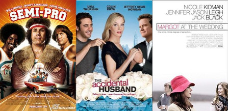 Semi-Pro, The Accidental Husband and Margot and the Wedding