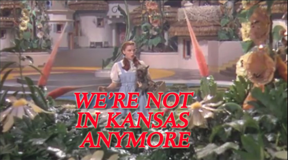 We are not in Kansas Anymore