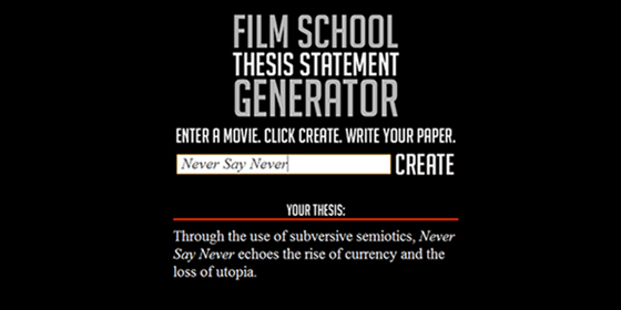 film school thesis generator The earnest movies were, like, deep really deep there's a lot in there, and wonder tonic's automatic film school thesis generator will give you a lot of ideas that will further your.