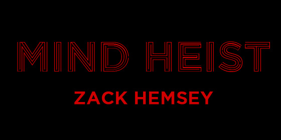 Mind Heist by Zack Hemsey