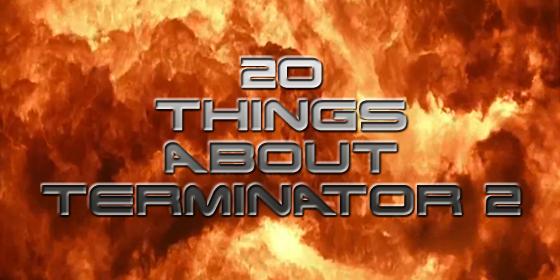 Twenty Things About Terminator 2