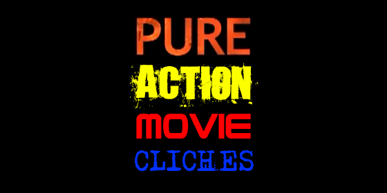 Pure Action Movie Cliches