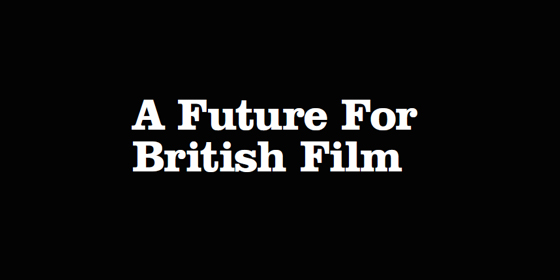 A Future for British Film